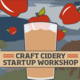 Craft Cidery Startup Workshop