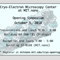 Opening Symposium: Cryo-Electron Microscopy Center at MIT. nano