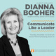 Communicate Like a Leader with Dianna Booher