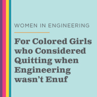 Sistah Circle: For Colored Girls who Considered Quitting when Engineering wasn't Enuf
