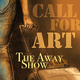 The Away Show - Deadline for submissions!