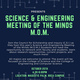 Science and Engineering Meeting of the Minds (M.O.M.)