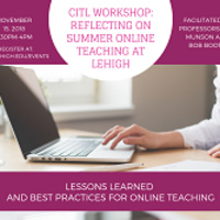 Interested in teaching online? Reflecting on summer online teaching at Lehigh (Rescheduled) | CITL