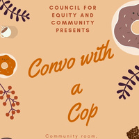 Convo with a Cop   Council for Equity and Community
