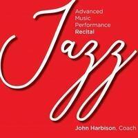 Advanced Music Performance Jazz Recital