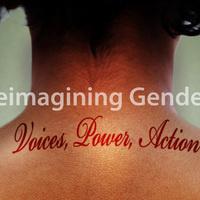 Honors Colloquium: Reimagining Gender: Voices, Power, Action