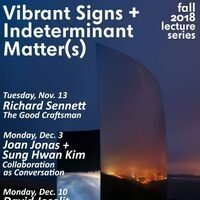 ACT Fall 2018 Lecture Series: Vibrant Signs and Indeterminant Matter(s)