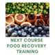 Next Course Food Recovery Training