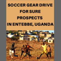 Soccer Gear Drive for Sure Prospects, Uganda