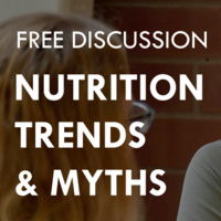 FREE Discussion: Nutrition Trends & Myths