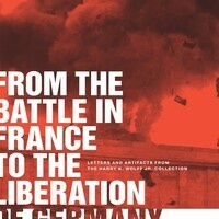From the Battle in France to the Liberation of Germany: Letters and Artifacts from the Harry K. Wolff Jr. Collection