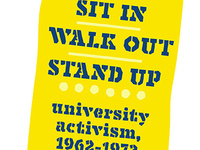 Sit In. Walk Out. Stand Up: University Activism, 1962-73