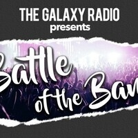 The Galaxy Radio Battle of The Bands
