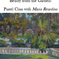 Beauty from the Garden: Pastel with Maria Reardon