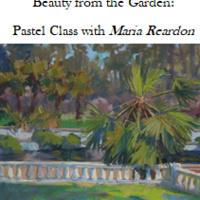 Beauty from the Garden: Pastel with Maria Reardon