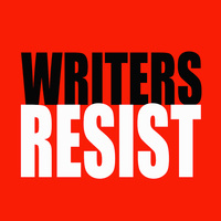CALL FOR READERS - WRITERS RESIST: Louder Together for Free Expression