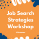 Job Search Strategies Workshop