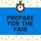 Prepare for the Fair