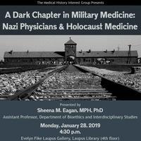 A Dark Chapter in Military Medicine: Nazi Physicians & Holocaust Medicine