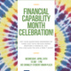 Financial Capability Month Celebration!