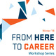 From Here to Career: Get Connected | Marketing My Experience