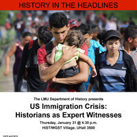 U.S. Immigration Crisis: Historians as Expert Witness