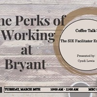 The SIE Facilitator Experience- The Perks of Working at Bryant