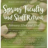 Faculty and Staff Peace and Justice Spring Retreat