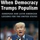 When Democracy Trumps Populism