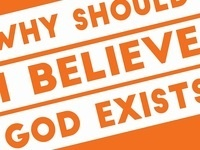 Why Should I Believe God Exists?