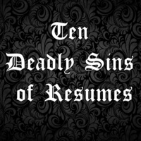 10 Deadly Sins of Resumes