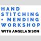 Hand Stitching & Mending Workshop