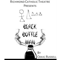Richmond Catholic Theatre's Black Bottle Man by Craig Russell