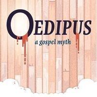 Oedipus: A Gospel Myth