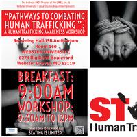 "UPDATED - Pathways to Combating Human Trafficking "": A HUMAN TRAFFICKING AWARENESS WORKSHOP"