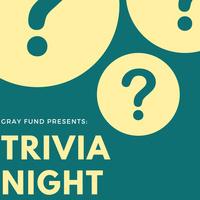 Gray Fund Presents: Trivia Night