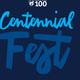 Centennial Fest!