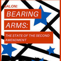 Salon--Bearing Arms: The State of the Second Amendment