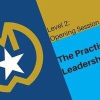Level 2 Opening Session: The Practices of Leadership