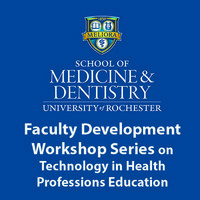 Faculty Development Workshop Series on Technology in Health Professions Education
