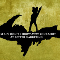 HuskyLead: Rise Up: Don't Throw Away Your Shot at Better Marketing