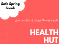 Health Hut - Safe Spring Break