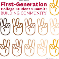 The 4th Annual First-Generation College Student Summit: Building CommUNITY