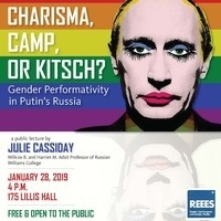 """Lecture: """"Charisma, Camp, or Kitsch? Gender Performativity in Putin's Russia"""""""