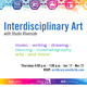 Interdisciplinary Art with Studio Riverside