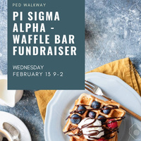 Pi Sigma Alpha Waffle Bar Fundraiser