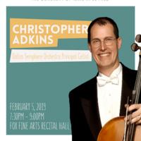 Guest Cello Recital: Christopher Adkins, Principal Cello, Dallas Symphony Orchestra