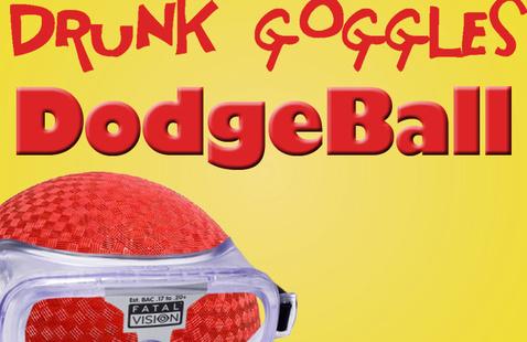 Drunk Goggles Dodgeball