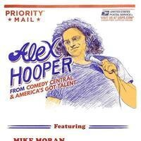 Alex Hooper (America's GotTalent, Comedy Central)'s Homecoming Stand Up Show!