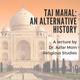 Taj Mahal: An Alternative History
